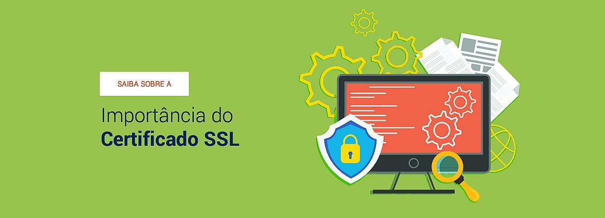 [A importância do Certificado SSL.]