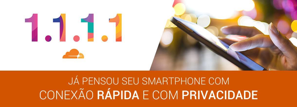 [DNS da Cloudflare ganha versão para Smartphone e promete privacidade de sua conexão]