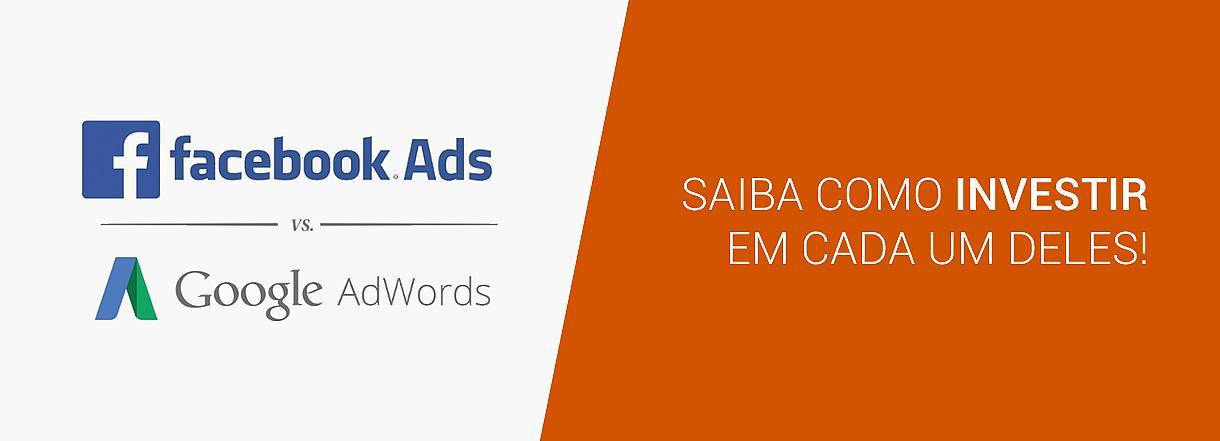 [Facebook Ads ou Google Adwords: Qual o melhor para o negócio?]