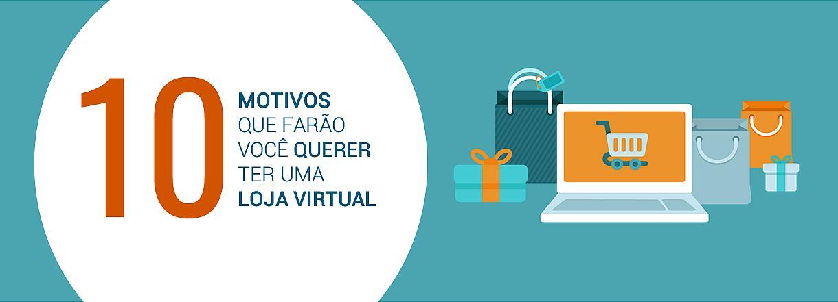 [Já pensou em abrir uma Loja Virtual?]