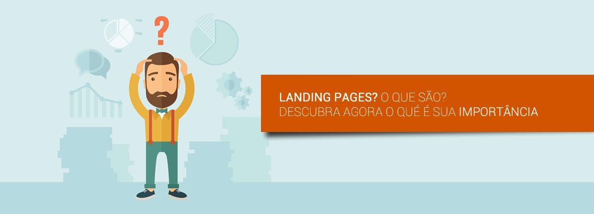 [Landing pages? Qual é sua Importância?]