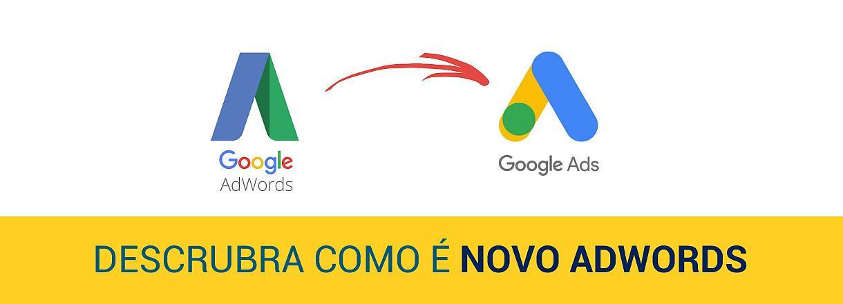 [O Google AdWords passa a se chamar Google Ads]