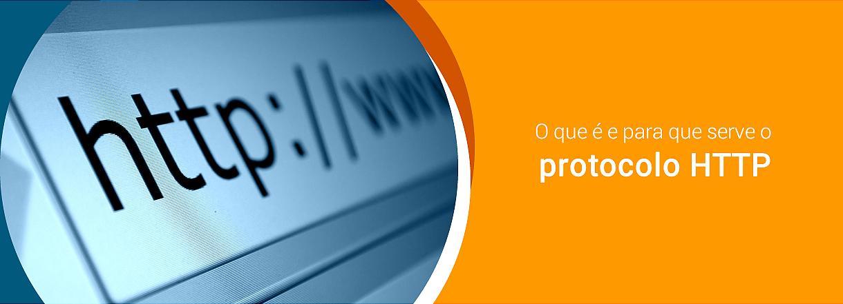 [O que é e para que serve o protocolo HTTP?]