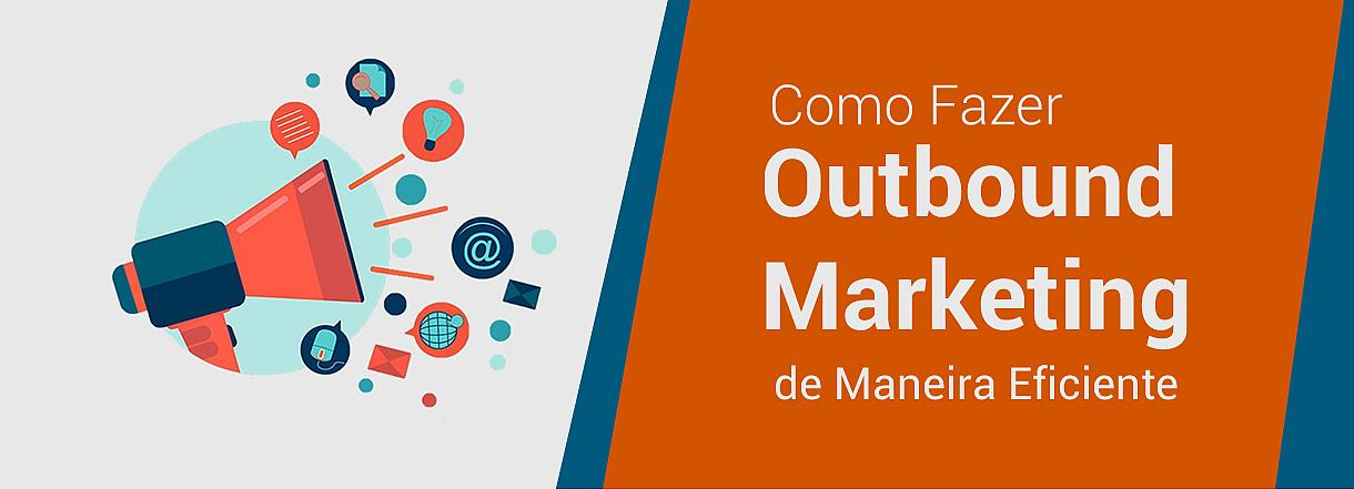 [Por que usar o Outbound Marketing na sua empresa?]