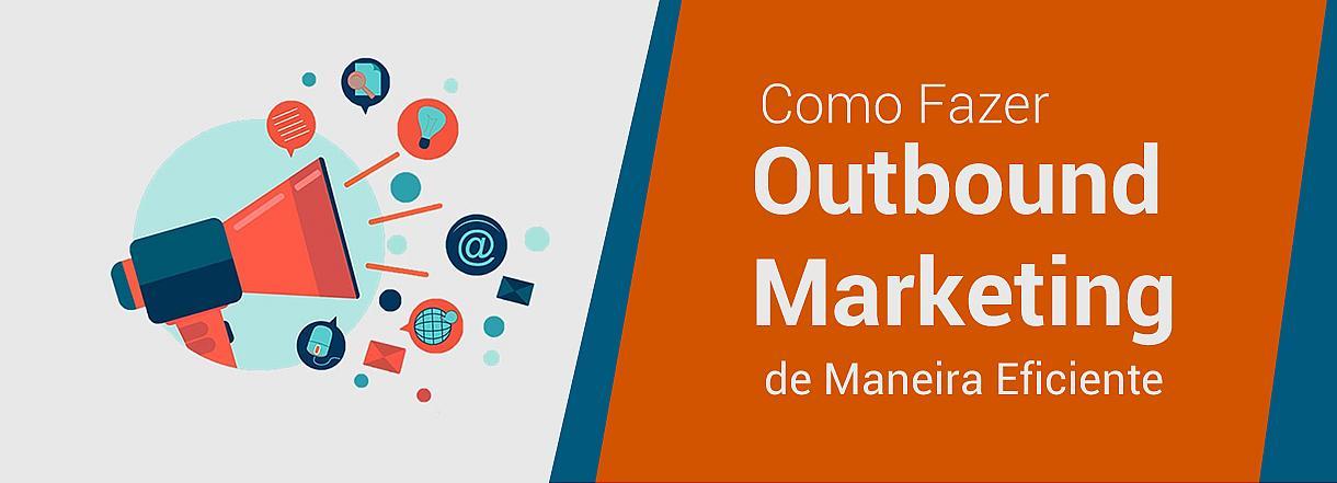 [Por que usar o Outbound Marketing na sua empresa?]