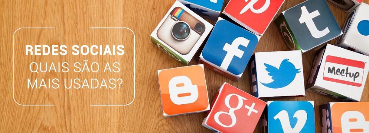[Quais as Redes Sociais mais usadas?]