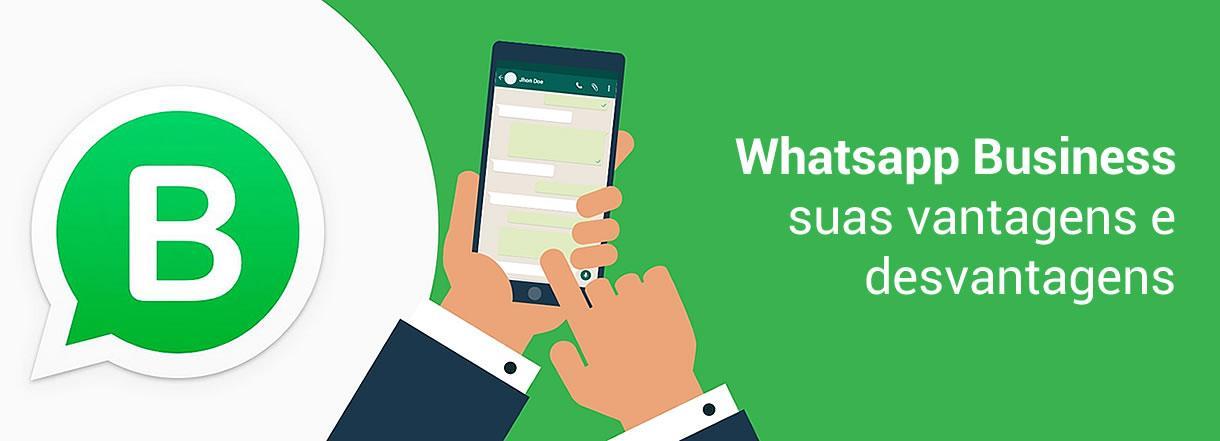[Quais as vantagens e desvantagens do WhatsApp nos negócios?]